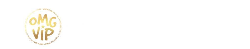 Questions? Email us at info@omgvip.com